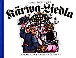 Gustl Drechsler Kärwa-Liedla