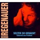 Bernd Regenauer: Selten so gedacht