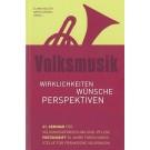 Volksmusik. Wirklichkeiten, Wünsche, Perspektiven