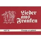Lieder aus Franken, H. 8: G'sunge un getanzt