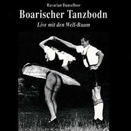 Well-Buam: Boarischer Tanzbodn