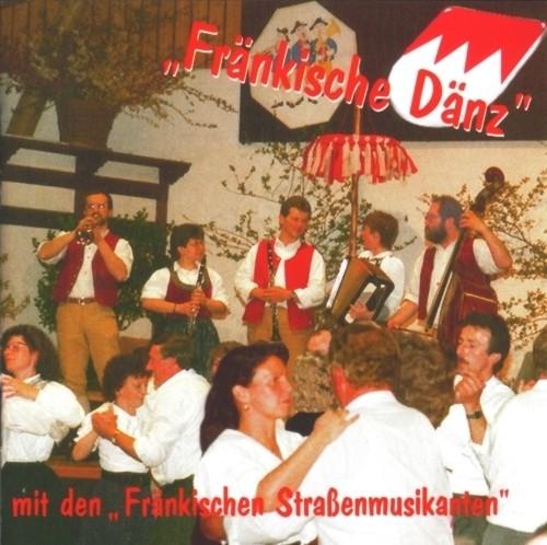 Die fränkischen Straßenmusikanten: Fränkische Dänz