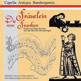 Capella Antiqua Bambergensis: Die Fräuelein von Franken