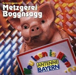 Bernd Regenauer: Metzgerei Boggnsagg 1. Wou issn is Hirn?