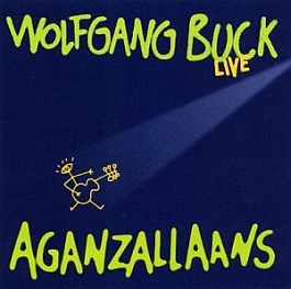 Wolfgang Buck live: Aganzallaans