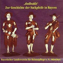 """""""dudlsakh"""": Zur Geschichte der Sackpfeife in Bayern"""