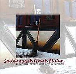 Saitenmusik Frank Bluhm: Tänze aus Franken und dem Alpenland
