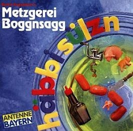 Bernd Regenauer: Metzgerei Boggnsagg. Häbbi Sülzn