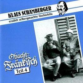 Klaus Schamberger: Obacht fränkisch, Teil 4