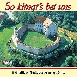 So klingt's bei uns. Heimatliche Musik aus Frankens Mitte