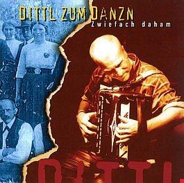 Bernd Dittl: Dittl zum Danzn