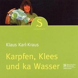 Klaus Karl-Kraus: Karpfen, Klees und ka Wasser