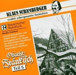 Klaus Schamberger: Obacht Fränkisch, Teil 5