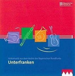 Volksmusik aus dem Archiv des BR: Unterfranken