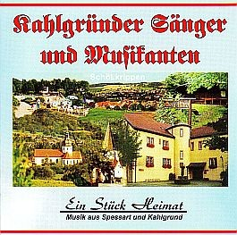 Kahlgründer Sänger und Musikanten: Ein Stück Heimat