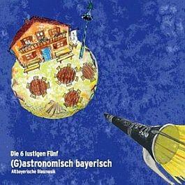 Sechs lustigen Fünf: (G)Astronomisch bayerisch