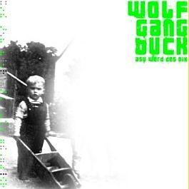 Wolfgang Buck: Asu werd des nix