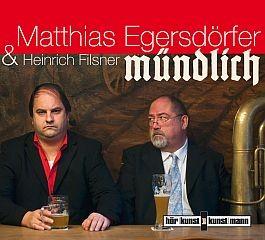 Matthias Egersdörfer & Heinrich Filsner: Mündlich