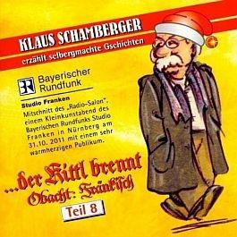 Klaus Schamberger: Obacht Fränkisch. Teil 8: ...der Kittl brennt