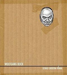 Wolfgang Buck: Genau underm Himml