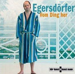 Matthias Egersdörfer: Vom Ding her