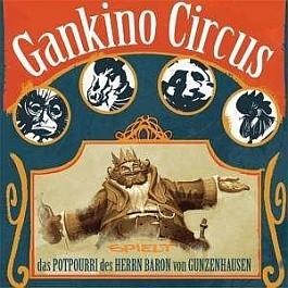 Gankino Circus: Das Potpourri des Herrn Baron von Gunzenhausen