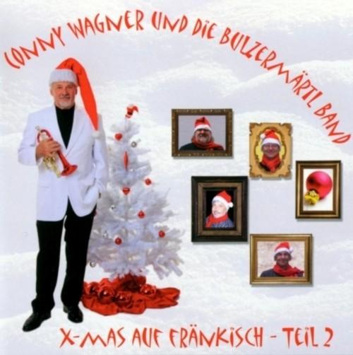 Conny Wagner und die Bulzermärtl Band: X-Mas auf fränkisch 2