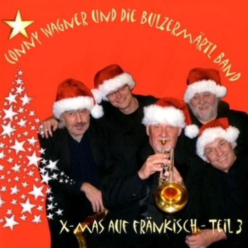 Conny Wagner und die Bulzermärtl Band: X-Mas auf fränkisch 3