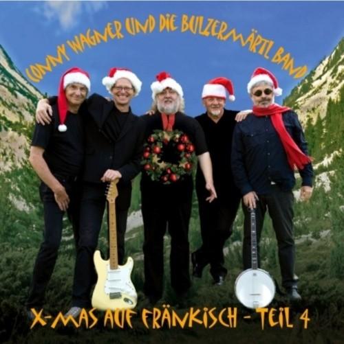 Conny Wagner und die Bulzermärtl Band: X-Mas auf fränkisch 4