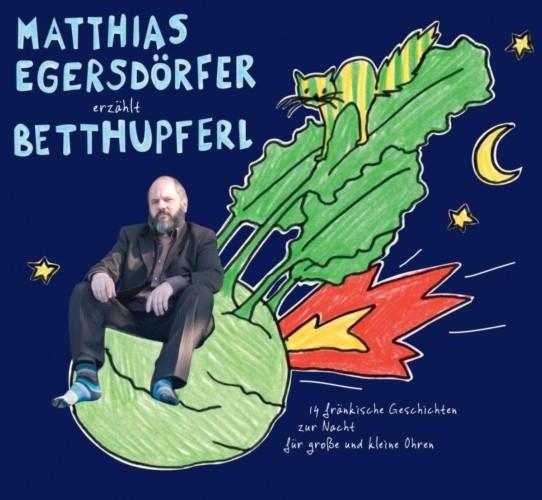 Matthias Egersdörfer erzählt Betthupferl
