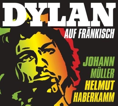 Johann Müller / Helmut Haberkamm: Dylan auf Fränkisch