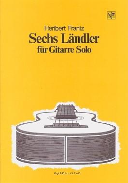 Sechs Ländler für Gitarre Solo