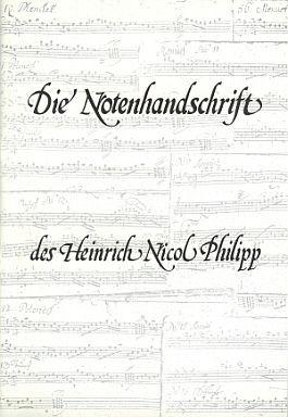 Die Notenhandschrift des Heinrich Nicol Philipp