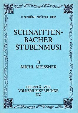 Elf schöne Stückl der Schnaittenbacher Stubenmusi 2