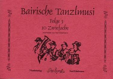 Bairische Tanzlmusi 3: Zehn Zwiefache
