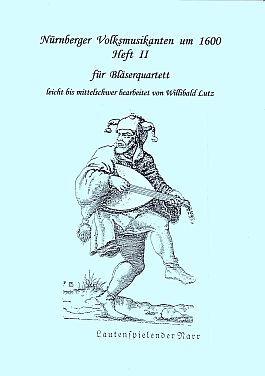 Nürnberger Volksmusikanten um 1600 Heft 2 für Bläserquartett