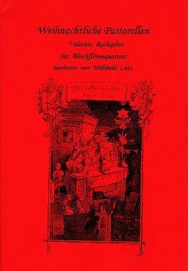 Weihnachtliche Pastorellen von Valentin Rathgeber für Blockflötenquartett