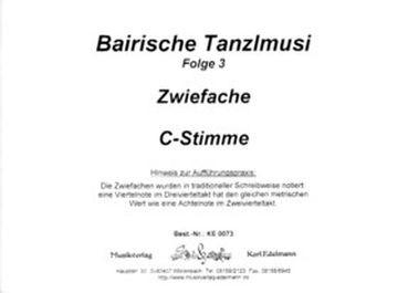 Bairische Tanzlmusi 3: Zehn Zwiefache. C-Stimme