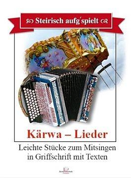 Steirisch aufg'spielt. Kärwa-Lieder