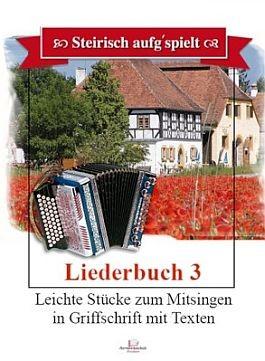 Steirisch aufg'spielt. Liederbuch 3
