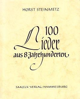 100 Lieder aus 8 Jahrhunderten