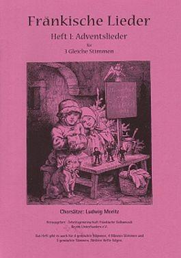 Fränkische Lieder H.1 Adventslieder - 3 gleiche Stimmen