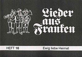 Lieder aus Franken, H. 16: Ewig liebe Heimat
