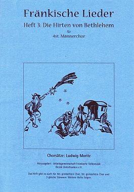 Fränkische Lieder H.3 Die Hirten von Bethlehem - 4stg Männerchor