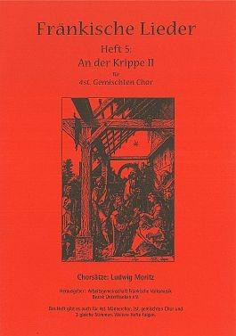 Fränkische Lieder H.5 An der Krippe II - 4stg gemischter Chor