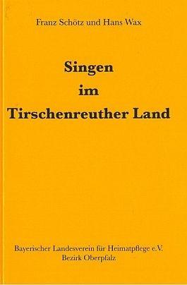 Singen im Tirschenreuther Land