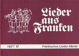 Lieder aus Franken, H. 17: Fränkisches Lieder-Allerlei