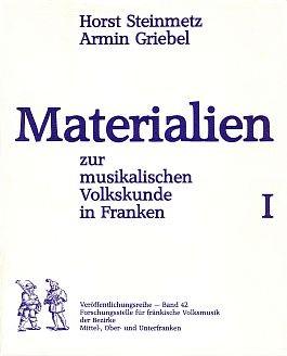Materialien zur musikalischen Volkskunde in Franken