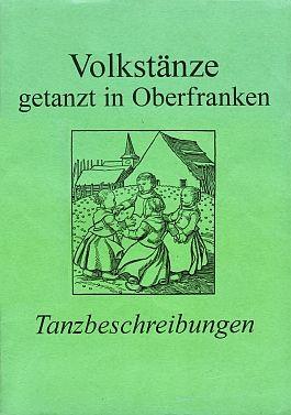 Volkstänze getanzt in Oberfranken. Tanzbeschreibungen