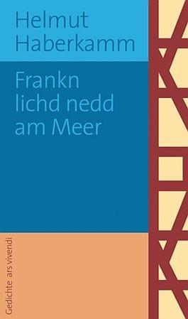 Helmut Haberkamm: Frankn lichd nedd am Meer